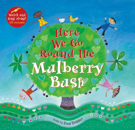 Here we Go Round the Mulberry Bush - Children's Book